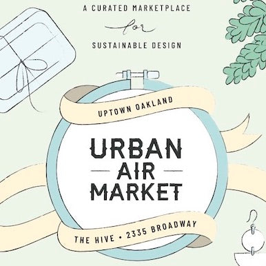 Urban Air Market: Uptown Oakland >>> 7/21