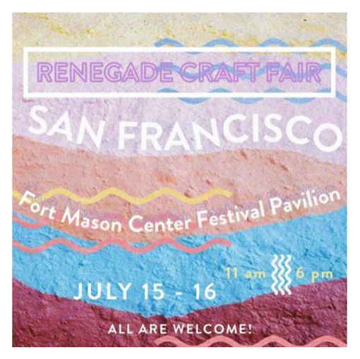 Renegade Craft Fair // San Franciso // July 15 + 16