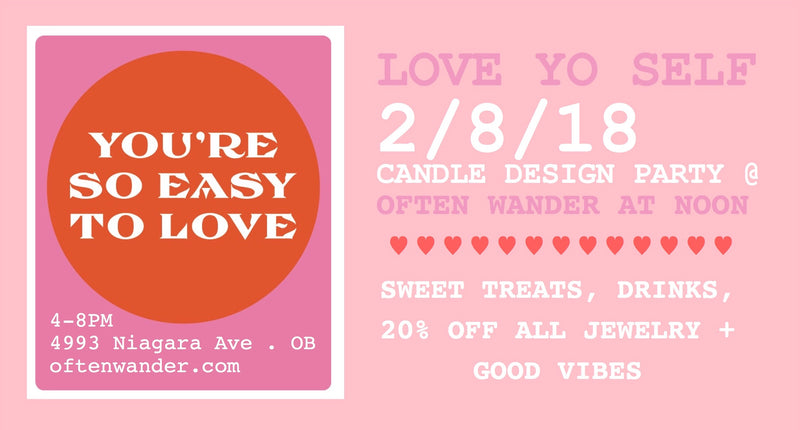 Love Yo Self / Often Wander's Candle Design Party
