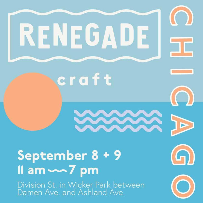 Renegade Craft Show Chicago Sept 8 + 9