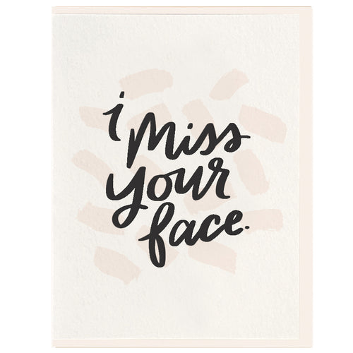 I Miss Your Face — Note Card — Dahlia Press