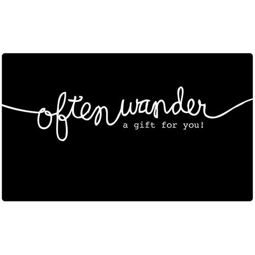 Often Wander — Gift Card