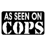 As Seen On Cops Decal / Sticker