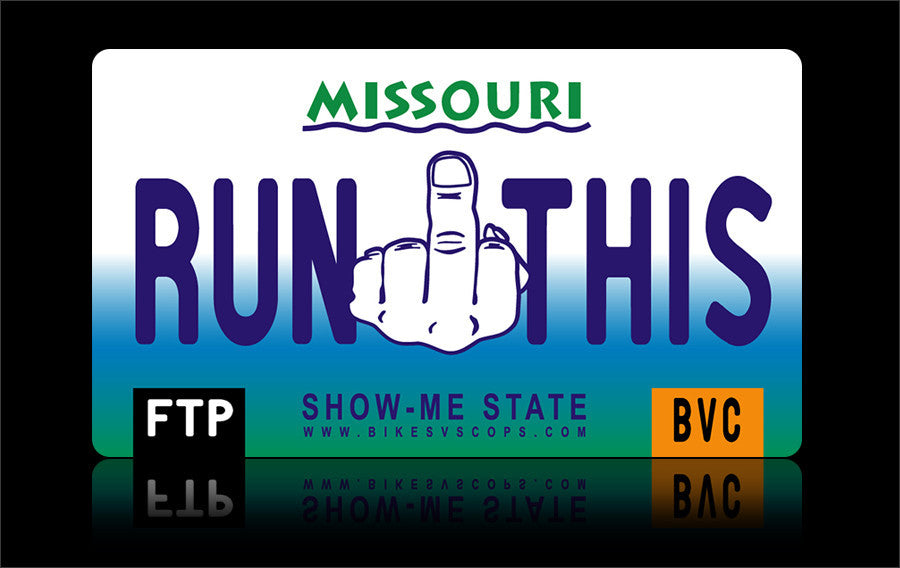 Bikes vs Cops License Plate: Missouri - Tacticalmindz.com