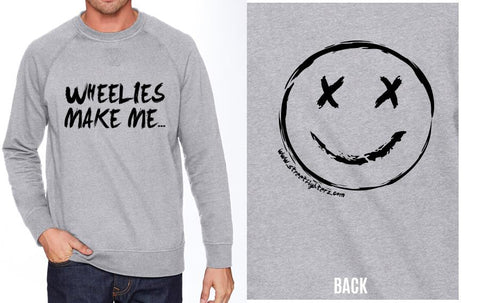 Streetfighterz Wheelies Make Me Smile Sweatshirt