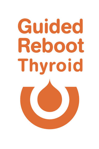 60 Day Guided Reboot for Thyroid