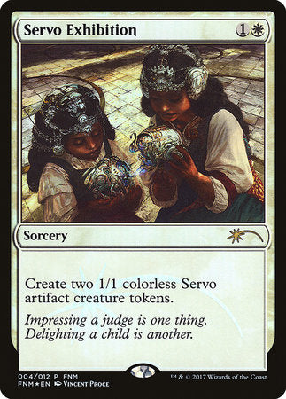 Servo Exhibition [Friday Night Magic 2017] | Eastridge Sports Cards & Games