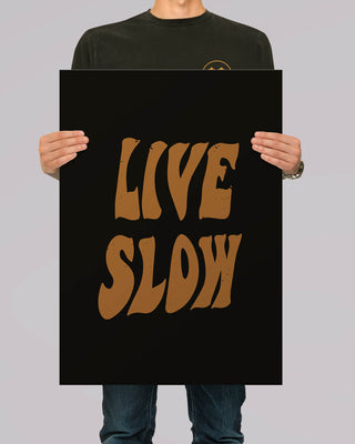 Live Slow Black A2 Artwork Print