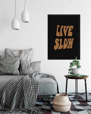 Live Slow A2 Artwork Print Homeware