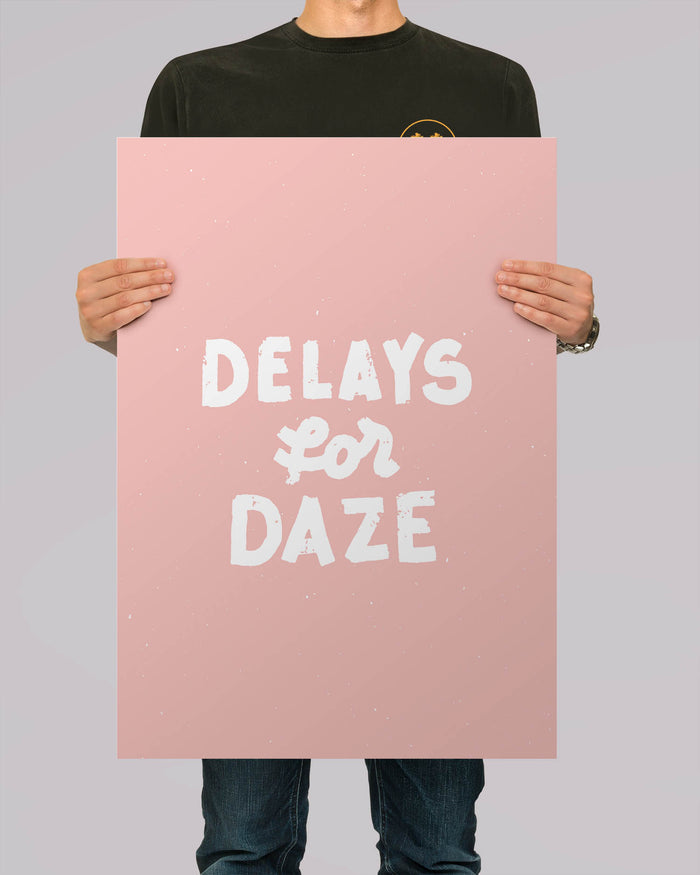 Delays For Daze Pink A2 Artwork Print