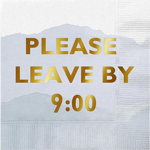SLANT Collections Foil Beverage Napkins - Please Leave By 9:00