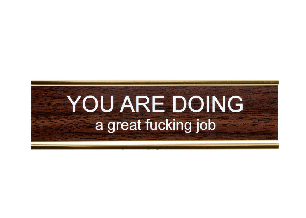 You Are Doing A Great Fucking Job