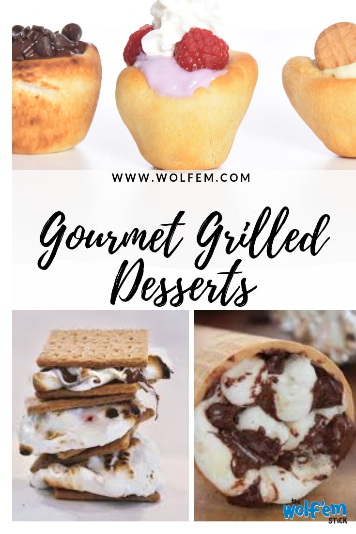 Grilled Gourmet Desserts including Wolf'em biscuit cups