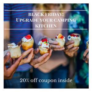 Black Friday: Upgrade Your Camping Kitchen