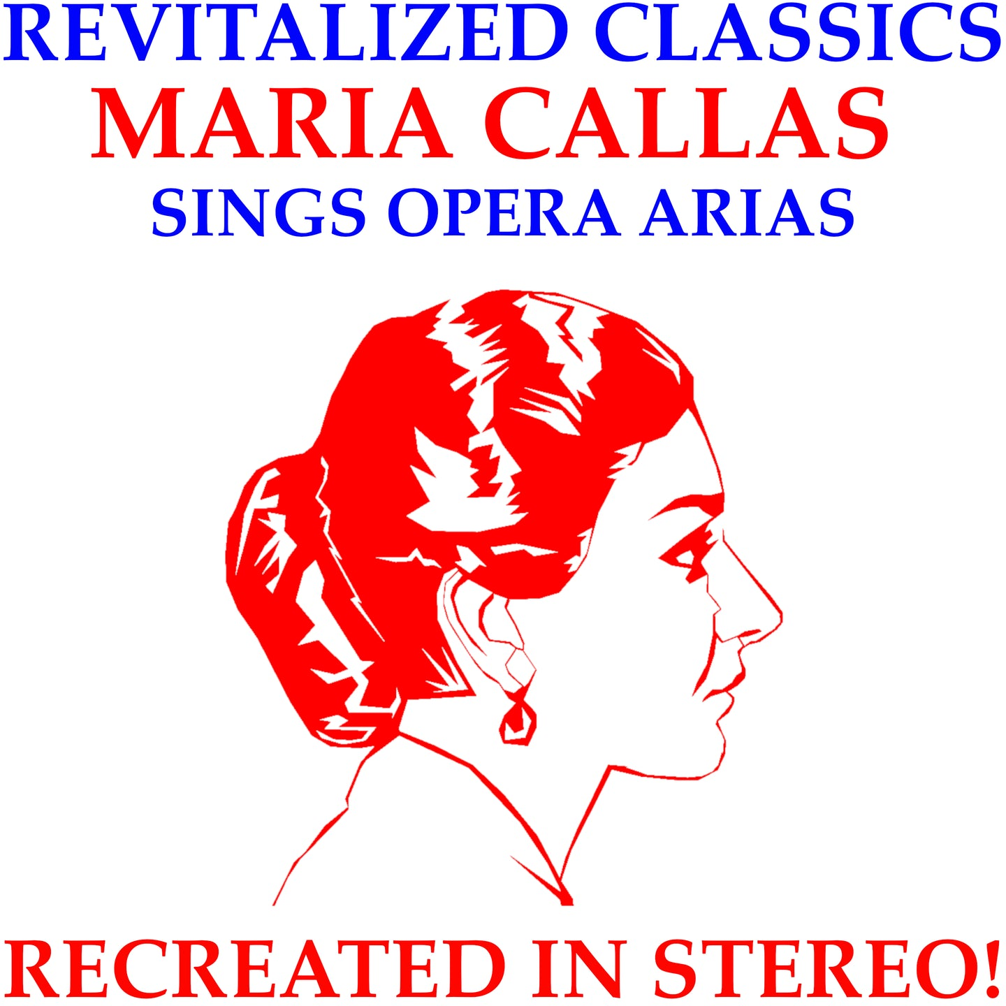 Revitalized Classics: Callas sings opera arias - Recreated in Stereo!