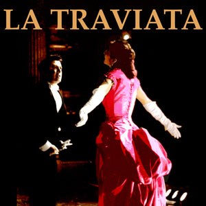 Revitalized Classics: Verdi - La Traviata - La Scala, Milan, 28 May 1955 - Callas, di Stefano, Bastianini with Carlo Maria Giulini
