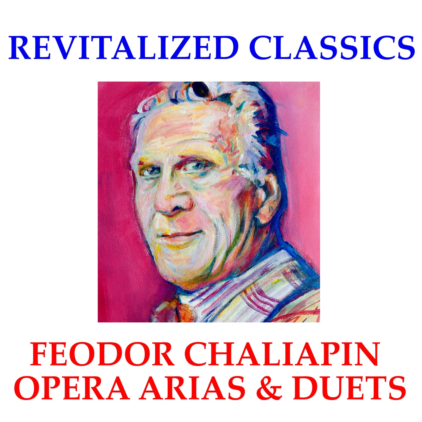 Revitalized Classics: Feodor Chaliapin Acoustic Recordings - Opera Arias & Duets in Stereo!