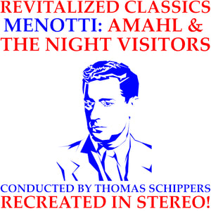 Revitalized Classics: Menotti - Amahl and the Night Visitors - Original 1951 NBC TV Production Cast - Recreated in Stereo!