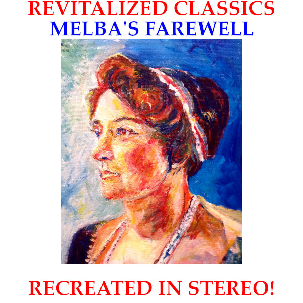 Revitalized Classics: Melba's Farewell in Stereo!