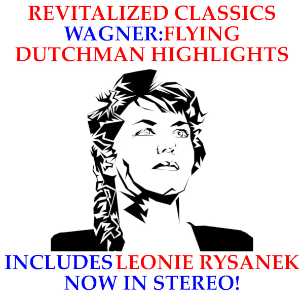 Revitalized Classics: Wagner - Der fliegende Holländer Highlights with Leonie Rysanek - Now in Stereo!