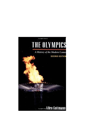 The Olympics, A History of the Modern Games