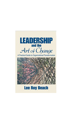 Leadership and the Art of Change (Book 1 of 2)