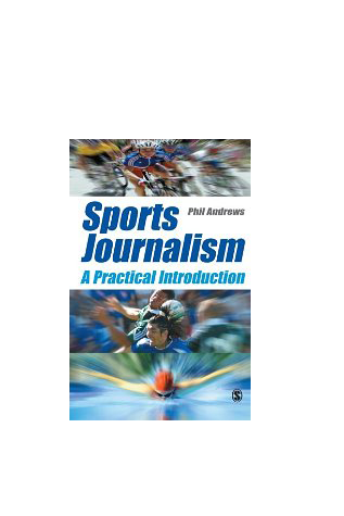 Sport Journalism : A Practical Introduction (1 of 2)