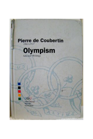 Olympism - Selected Writings by de Coubertin