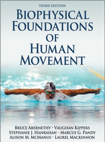 The Biophysical Foundations  of Human Movement
