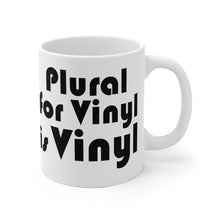 Load image into Gallery viewer, Plural for Vinyl is Vinyl White Ceramic Mug
