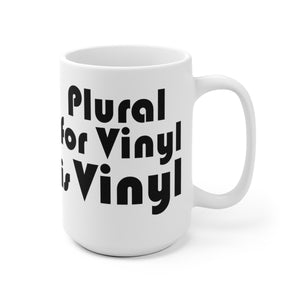 Plural for Vinyl is Vinyl White Ceramic Mug