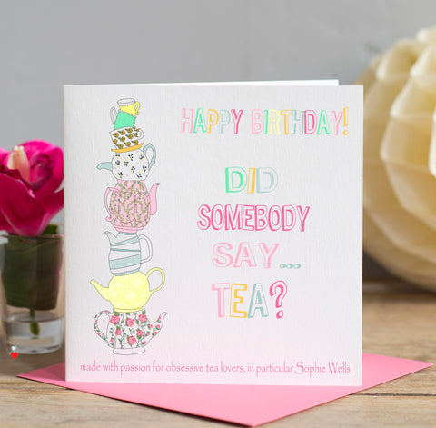 Did Somebody Say Tea? Birthday Card