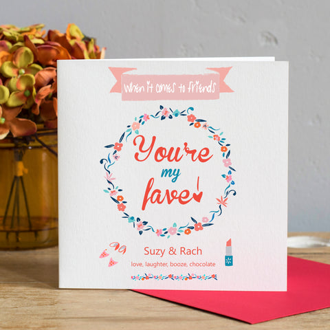 You're my Fave Friend Birthday Card