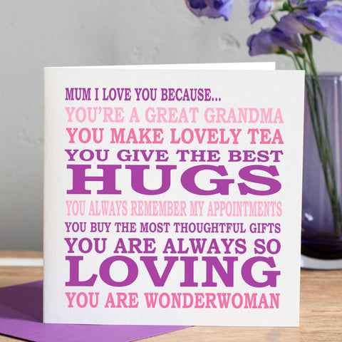 Mum I Love You Because Card