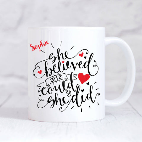 Inspirational Quote Mug - She Believed She Could So She Did Mug