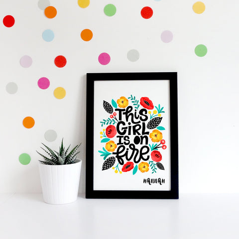 This Girl is on Fire Inspirational Print