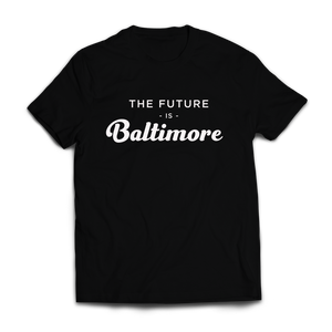 "THE ""FUTURE IS BALTIMORE"" TEE"
