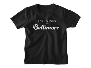 "THE ""FUTURE IS BALTIMORE"" YOUTH TEE"