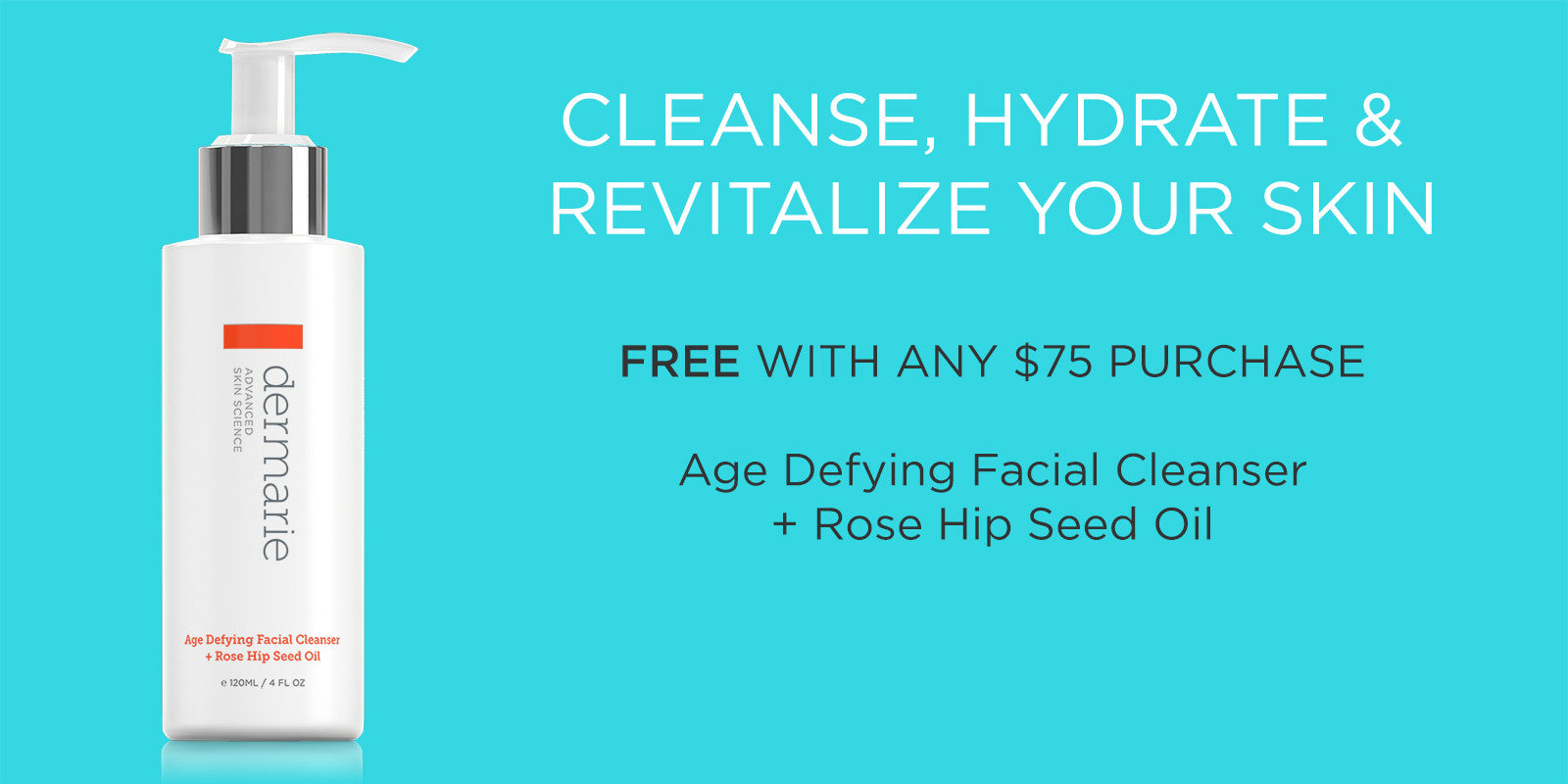 Free Facial Cleanser with any $75 purchase