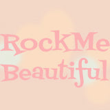 Rock Me Beautiful