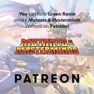You can help Green Ronin create Mutants & Masterminds content on Patreon!