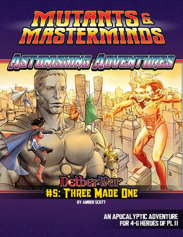 Astonishing Adventures: NetherWar 5, Three Made One (PDF)