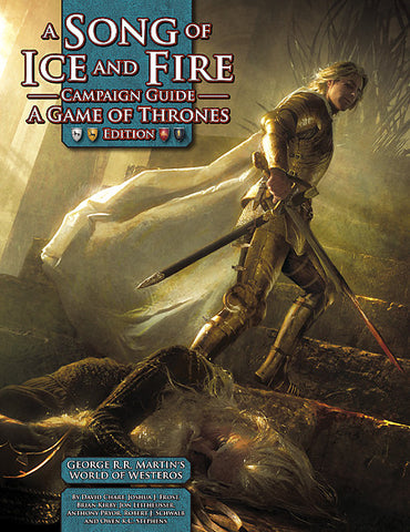 A Song of Ice and Fire Roleplaying Campaign Guide: A Game of Thrones Edition (Print)