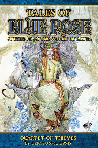 Tales of Blue Rose: Quartet of Thieves (Short Fiction, Three Electronic Formats)