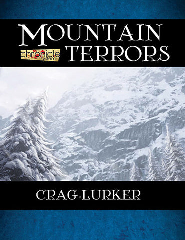 Mountain Terrors: Crag Lurker (Chronicle System PDF)