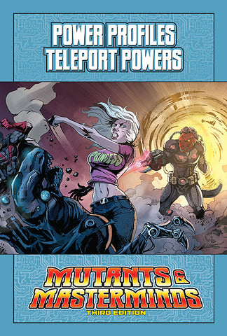 Mutants & Masterminds Power Profile: Teleport Powers (PDF)