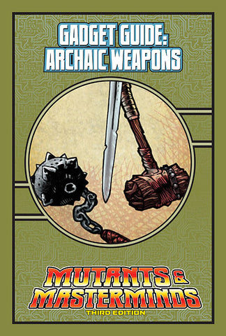 Mutants & Masterminds Gadget Guide: Archaic Weapons (PDF)