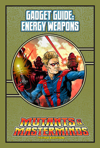 Mutants & Masterminds Gadget Guide: Energy Weapons (PDF)