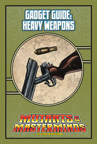 Mutants & Masterminds Gadget Guide: Heavy Weapons (PDF)