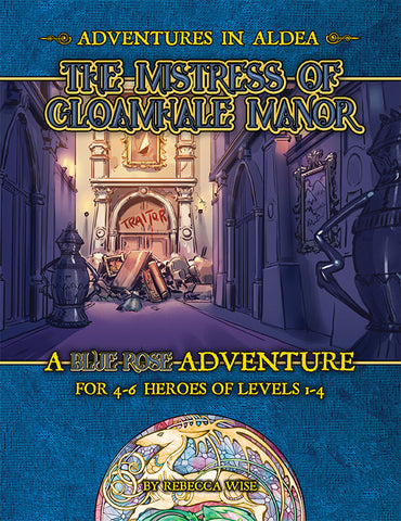 Adventures in Aldea: Mistress of Gloamhale Manor (A Blue Rose PDF)